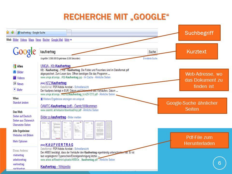 """RECHERCHE MIT """"GOOGLE"""" 6 Suchbegriff Kurztext Web-Adresse, wo das Dokument zu finden ist Google-Suche ähnlicher Seiten Pdf-File zum Herunterladen"""