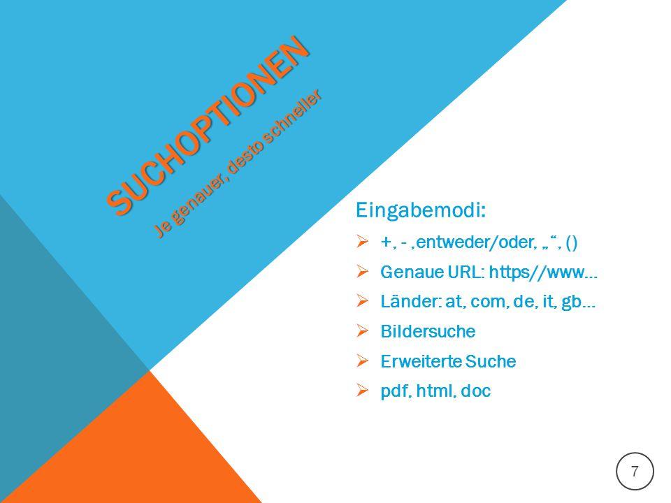 """SUCHOPTIONEN Eingabemodi:  +, -,entweder/oder, """""""", ()  Genaue URL: https//www…  Länder: at, com, de, it, gb…  Bildersuche  Erweiterte Suche  pdf"""