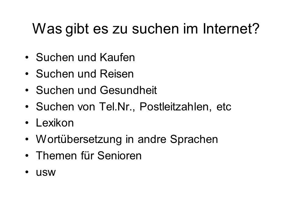 Was gibt es zu suchen im Internet.
