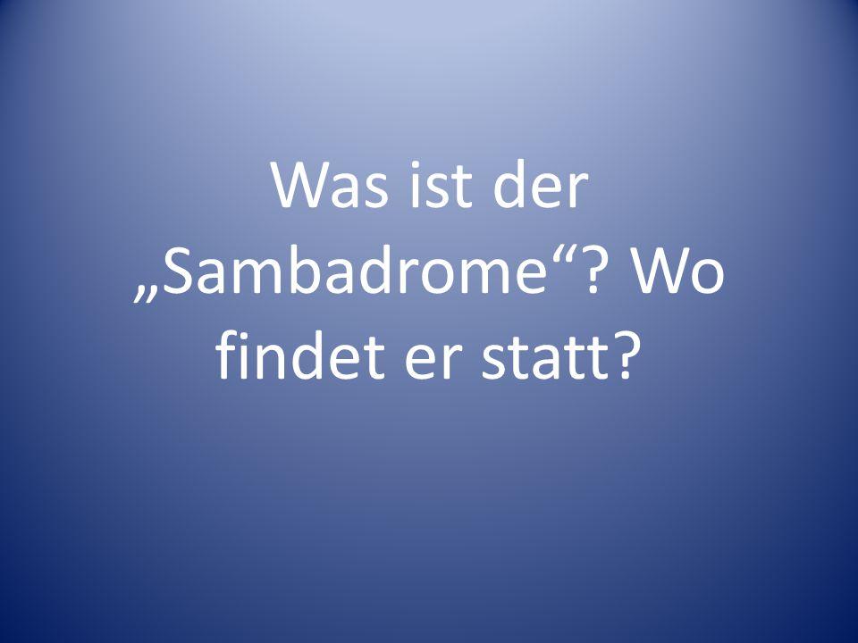 """Was ist der """"Sambadrome""""? Wo findet er statt?"""