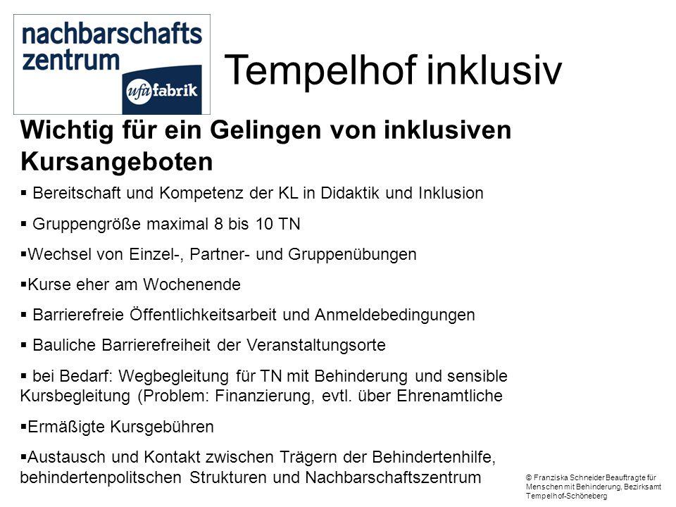Tempelhof inklusiv Wichtig für ein Gelingen von inklusiven Kursangeboten  Bereitschaft und Kompetenz der KL in Didaktik und Inklusion  Gruppengröße