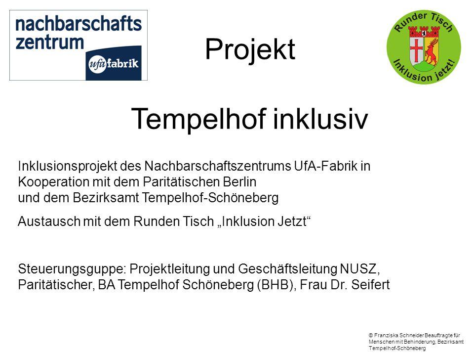 Projekt Tempelhof inklusiv Inklusionsprojekt des Nachbarschaftszentrums UfA-Fabrik in Kooperation mit dem Paritätischen Berlin und dem Bezirksamt Temp