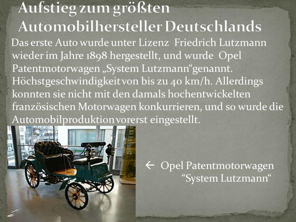 """Das erste Auto wurde unter Lizenz Friedrich Lutzmann wieder im Jahre 1898 hergestellt, und wurde Opel Patentmotorwagen """"System Lutzmann""""genannt. Höchs"""