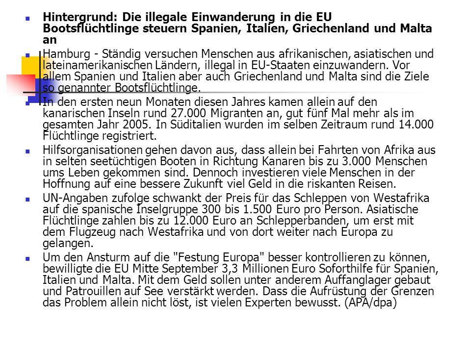 Hintergrund: Die illegale Einwanderung in die EU Bootsflüchtlinge steuern Spanien, Italien, Griechenland und Malta an Hamburg - Ständig versuchen Menschen aus afrikanischen, asiatischen und lateinamerikanischen Ländern, illegal in EU-Staaten einzuwandern.