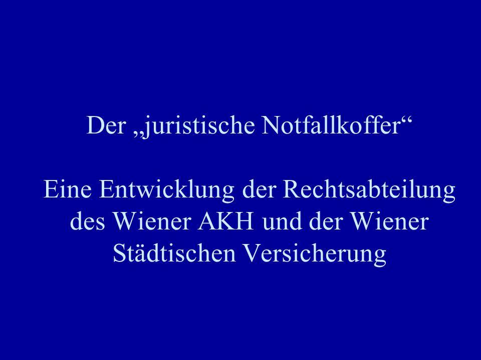 """Der """"juristische Notfallkoffer"""" Eine Entwicklung der Rechtsabteilung des Wiener AKH und der Wiener Städtischen Versicherung"""