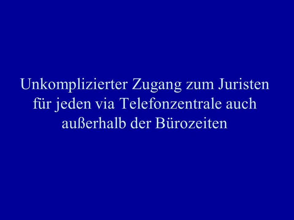 Unkomplizierter Zugang zum Juristen für jeden via Telefonzentrale auch außerhalb der Bürozeiten