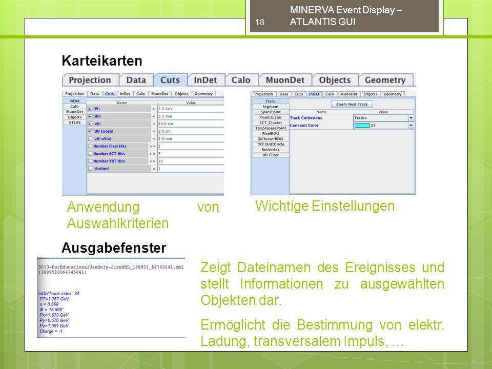 Ausgabefenster Karteikarten Anwendung von Auswahlkriterien Wichtige Einstellungen Zeigt Dateinamen des Ereignisses und stellt Informationen zu ausgewählten Objekten dar.