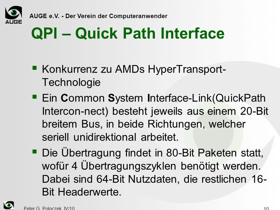 AUGE e.V. - Der Verein der Computeranwender Peter G. Poloczek, IV/10 10 QPI – Quick Path Interface  Konkurrenz zu AMDs HyperTransport- Technologie 