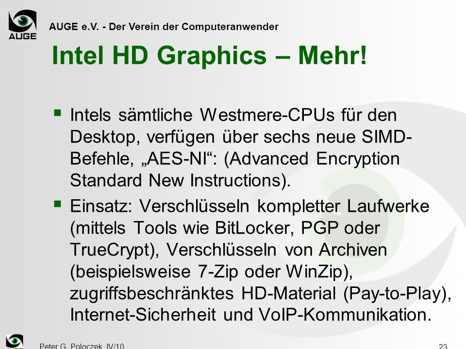 AUGE e.V. - Der Verein der Computeranwender Peter G. Poloczek, IV/10 23 Intel HD Graphics – Mehr!  Intels sämtliche Westmere-CPUs für den Desktop, ve