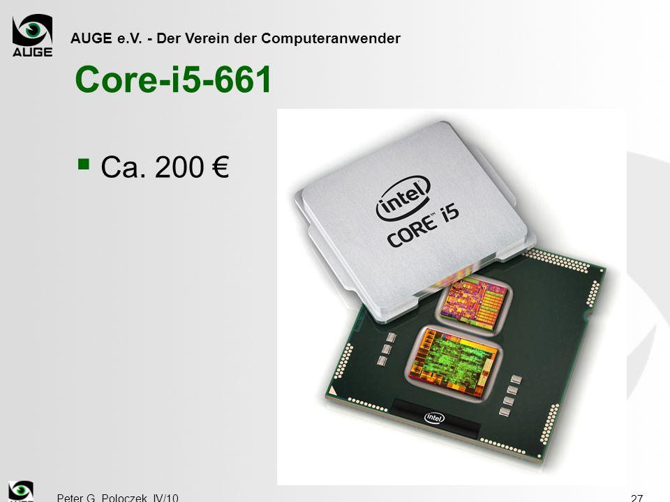 AUGE e.V. - Der Verein der Computeranwender Peter G. Poloczek, IV/10 27 Core-i5-661  Ca. 200 €