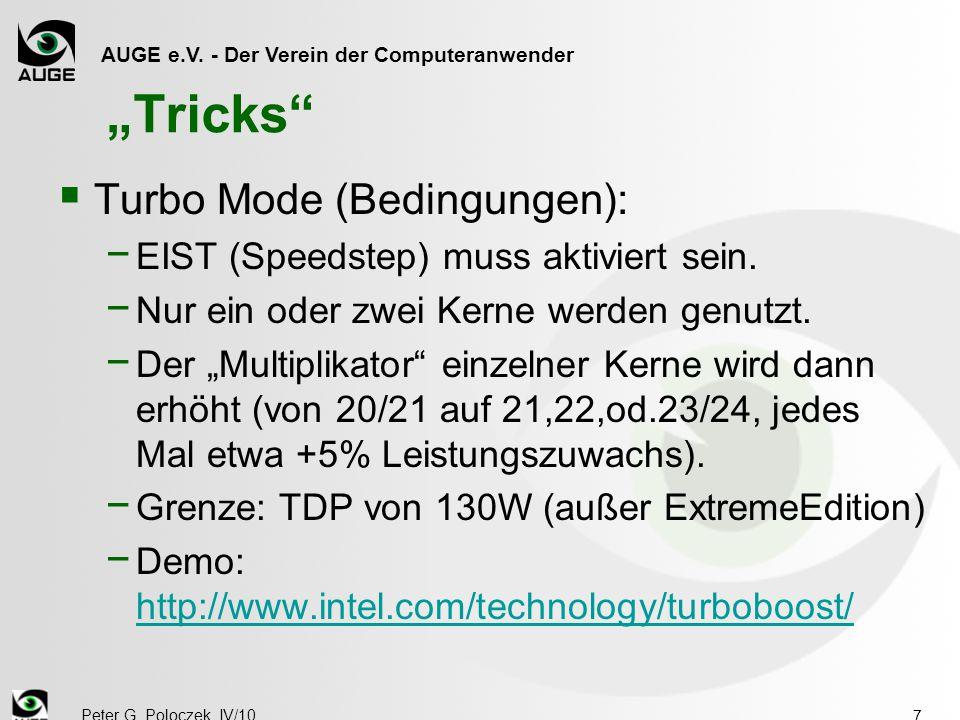 """AUGE e.V. - Der Verein der Computeranwender Peter G. Poloczek, IV/10 7 """"Tricks""""  Turbo Mode (Bedingungen): − EIST (Speedstep) muss aktiviert sein. −"""