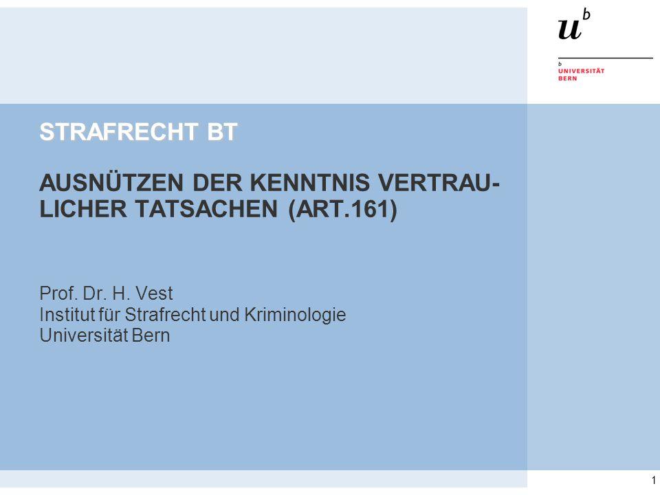 1 STRAFRECHT BT STRAFRECHT BT AUSNÜTZEN DER KENNTNIS VERTRAU- LICHER TATSACHEN (ART.161) Prof.