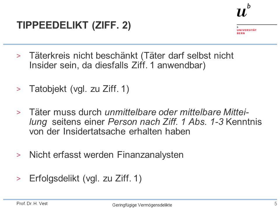 Geringfügige Vermögensdelikte 5 Prof. Dr. H. Vest TIPPEEDELIKT (ZIFF.