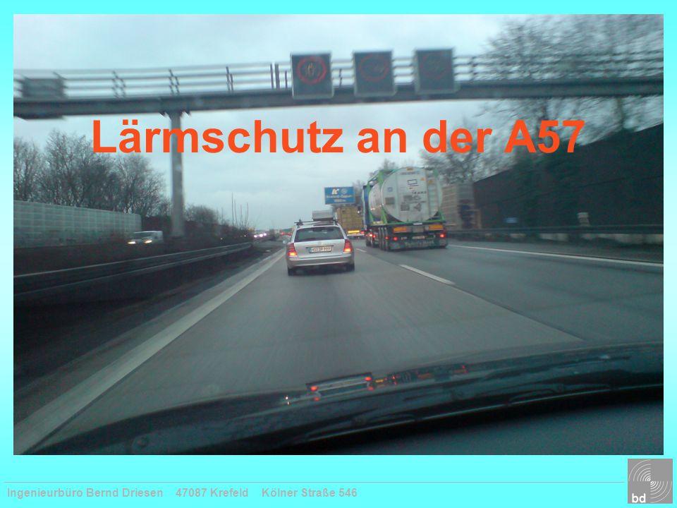 Ingenieurbüro Bernd Driesen 47087 Krefeld Kölner Straße 546 Elfrath Gartenstadt Ein Lärmband durchzieht Krefeld von Süd nach Nord heute um 5 – 10 dB(A) gemindert durch 4-5 m hohe Lärm- schutzwände