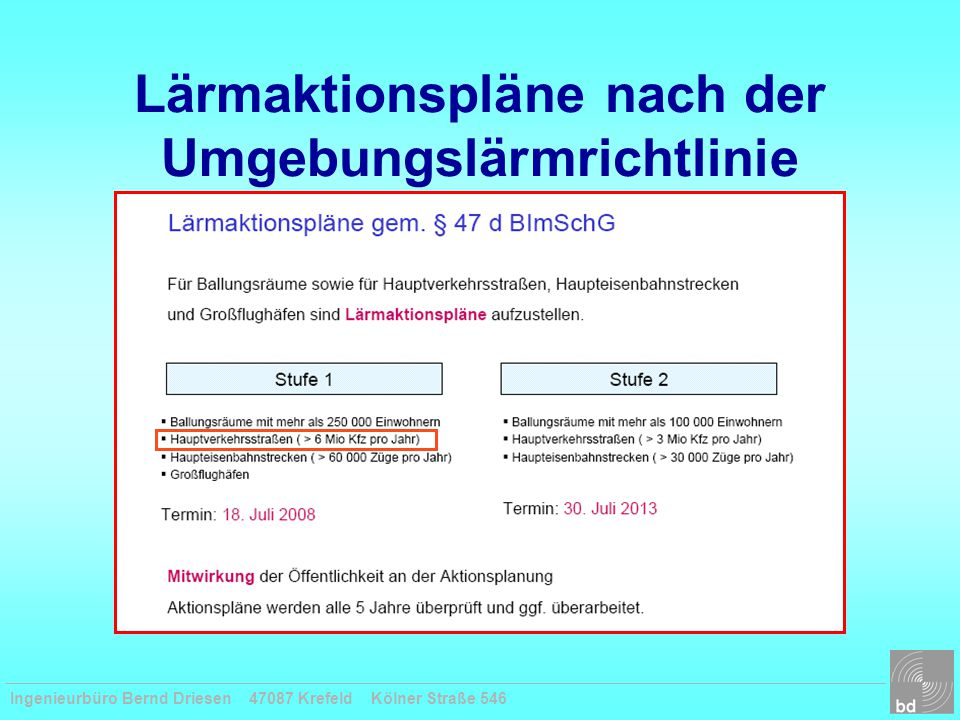 Ingenieurbüro Bernd Driesen 47087 Krefeld Kölner Straße 546 Lärmaktionspläne nach der Umgebungslärmrichtlinie