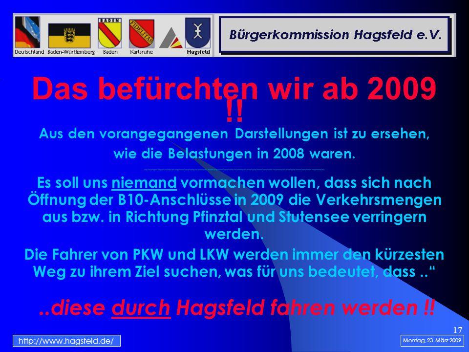 17 Das befürchten wir ab 2009 !. Montag, 23.