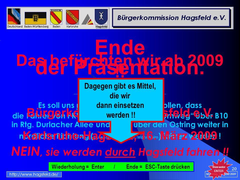 20 Das befürchten wir ab 2009 !. Montag, 16.