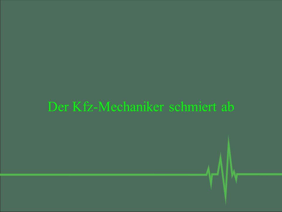 Der Kfz-Mechaniker schmiert ab