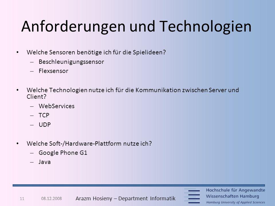 11 Arazm Hosieny – Department Informatik Anforderungen und Technologien Welche Sensoren benötige ich für die Spielideen? – Beschleunigungssensor – Fle