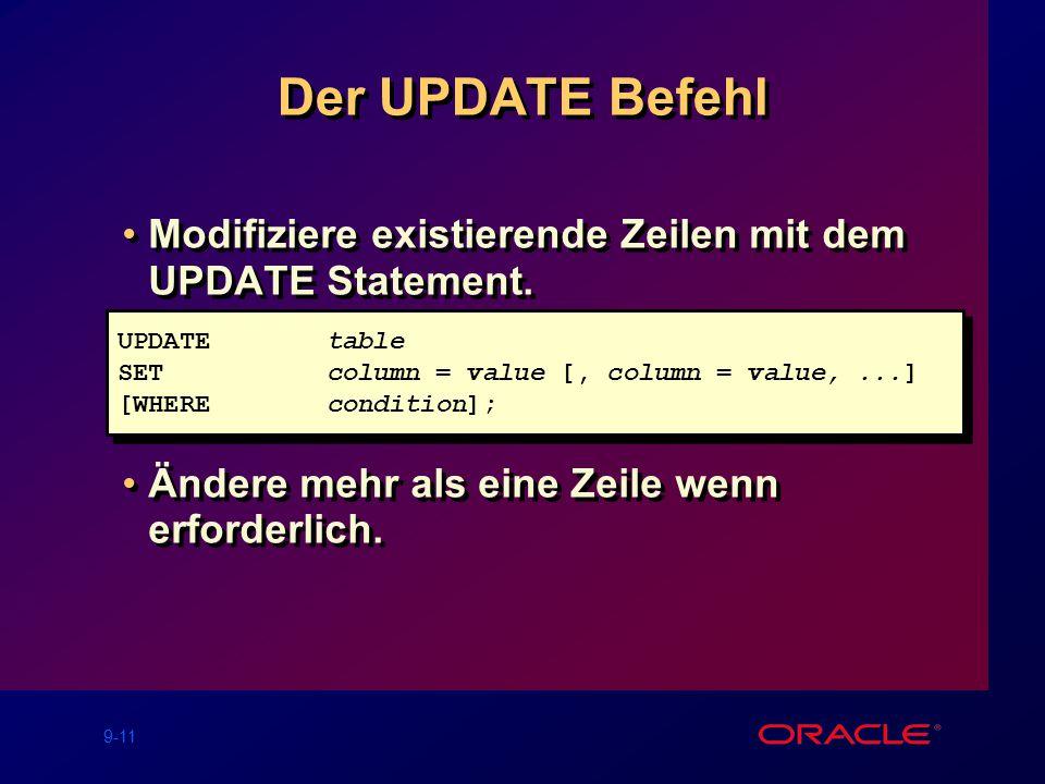 9-11 Der UPDATE Befehl Modifiziere existierende Zeilen mit dem UPDATE Statement.