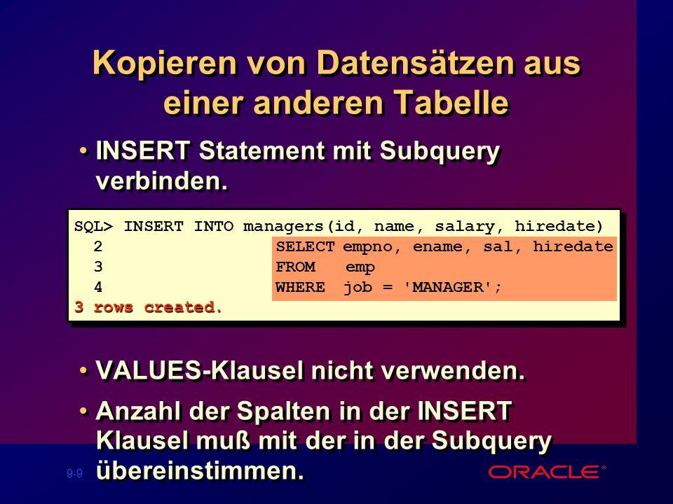 9-9 Kopieren von Datensätzen aus einer anderen Tabelle INSERT Statement mit Subquery verbinden.