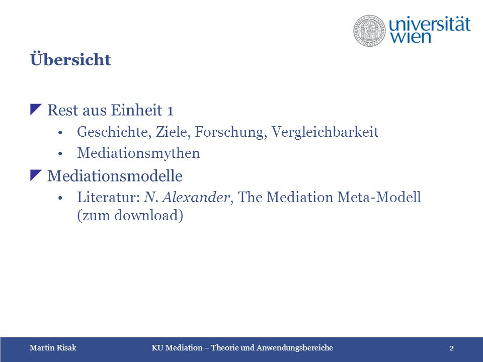 Martin Risak KU Mediation – Theorie und Anwendungsbereiche 3 Kurze Entwicklungsgeschichte der modernen Mediationsbewegung  1947 - US-Arbeitsrecht: Federal Mediation and Conciliation Service (FMCS) – www.fmcs.govwww.fmcs.gov  1960/70 – Access to Justice-Movement, insb Florence Access to Justice Project – 3 Wellen (Alexander, Global Trends in Mediation 5) 1.
