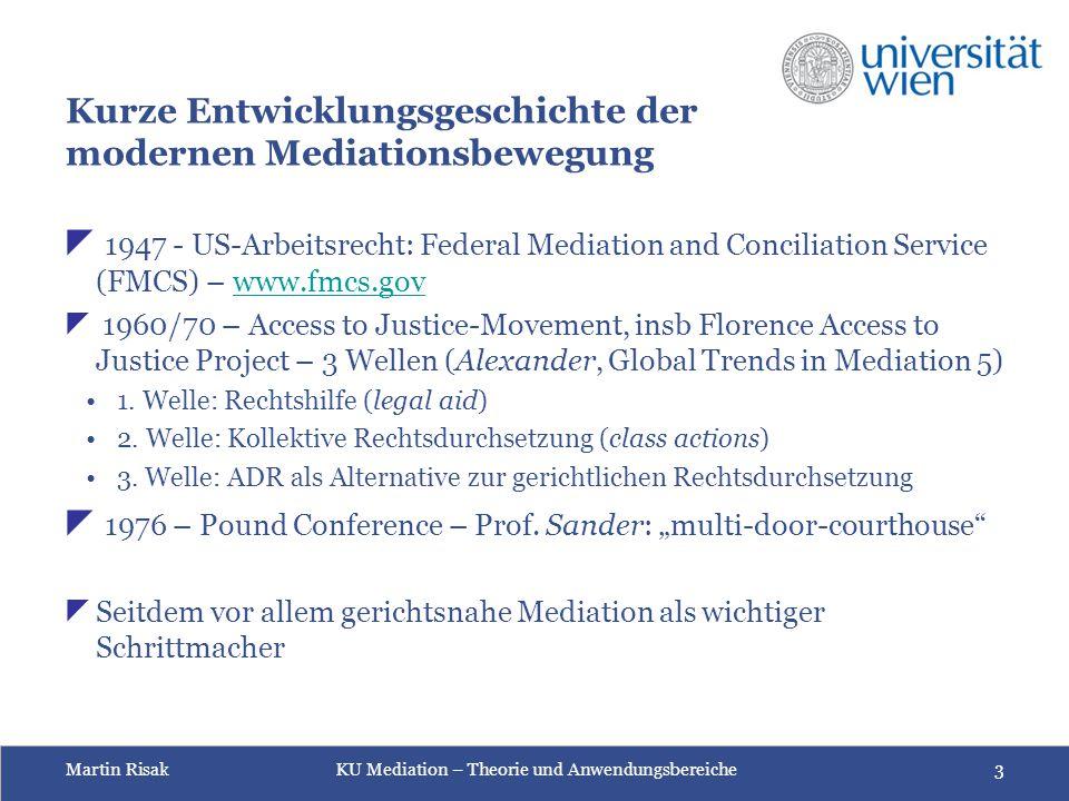 Martin Risak KU Mediation – Theorie und Anwendungsbereiche 3 Kurze Entwicklungsgeschichte der modernen Mediationsbewegung  1947 - US-Arbeitsrecht: Fe