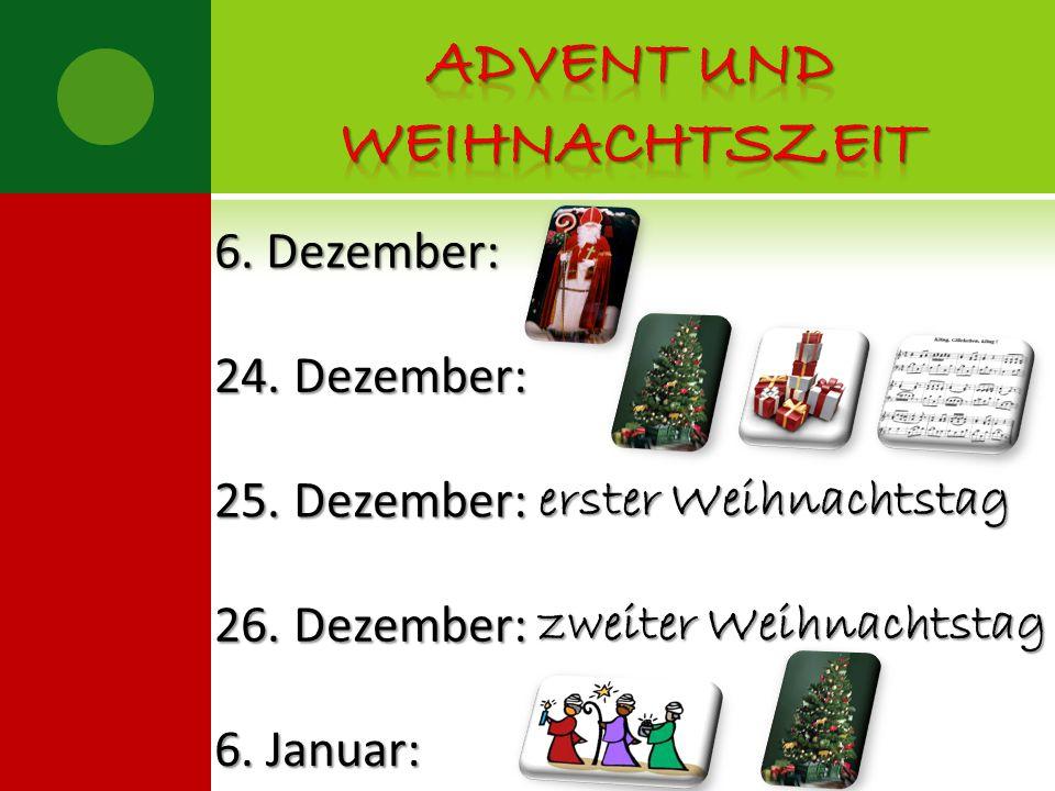 6.Dezember: 24. Dezember: 25. Dezember: 26.