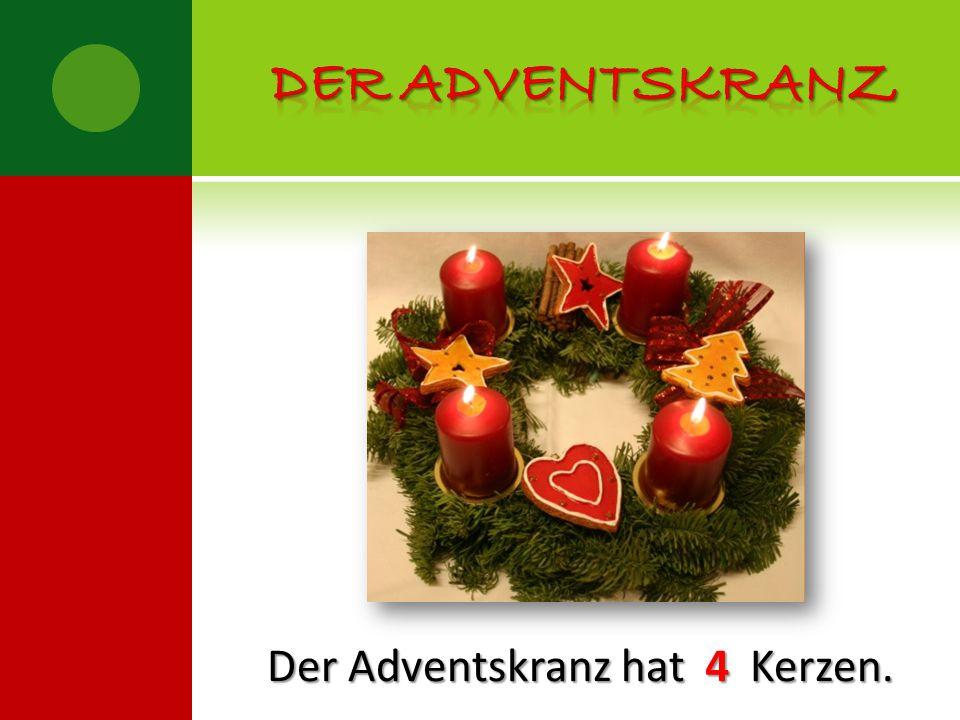 Advent, Advent, Ein Kerzlein brennt, Erst eins, dann zwei, Dann drei, dann vier, Dann steht das Christkind vor der Tür.