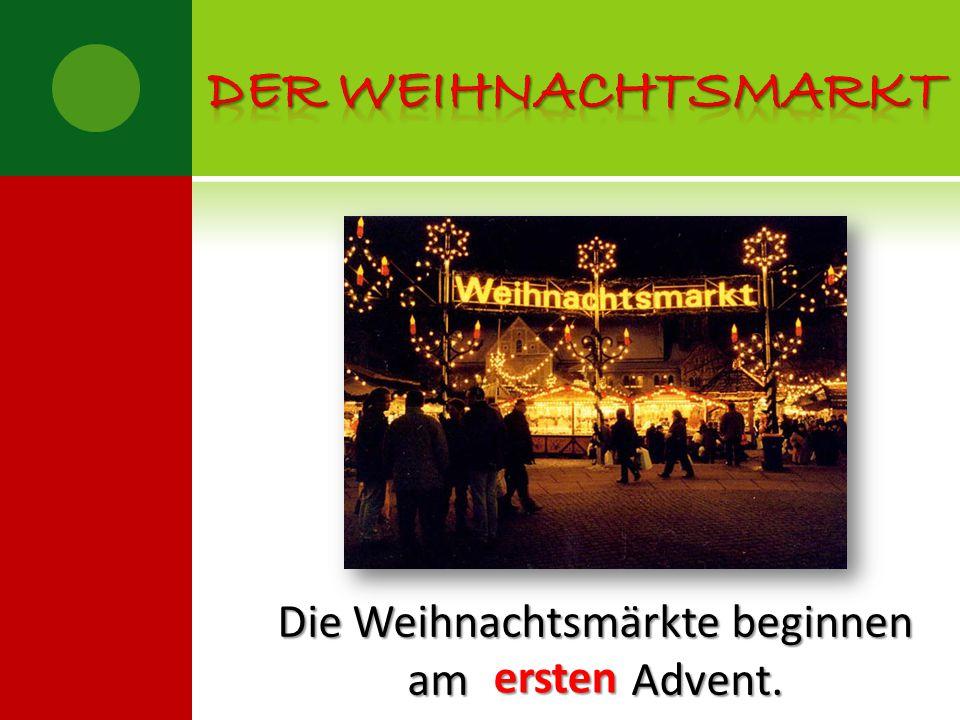 Die Weihnachtsmärkte beginnen am Advent. ersten