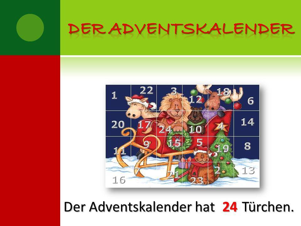 Der Adventskalender hat Türchen. 24
