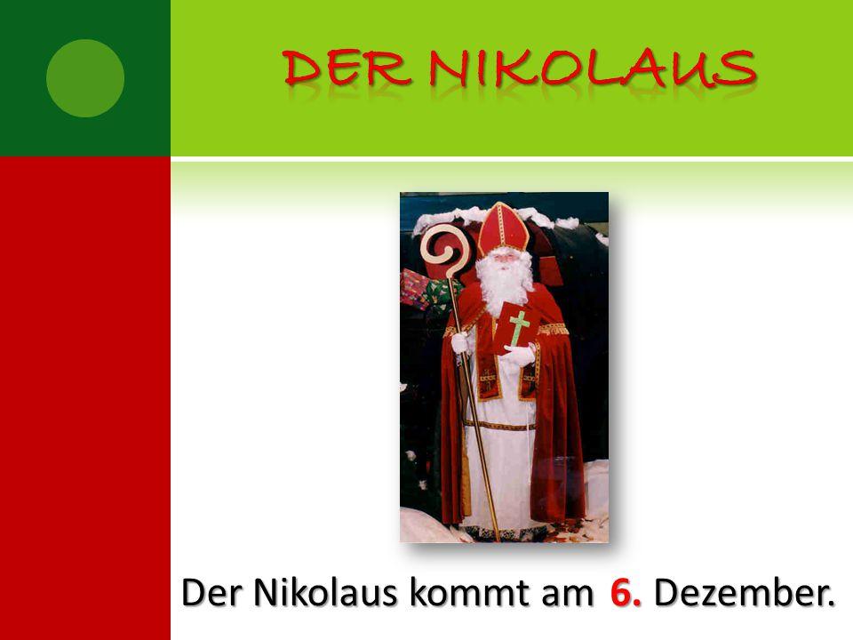 Der Nikolaus kommt am Dezember. 6.