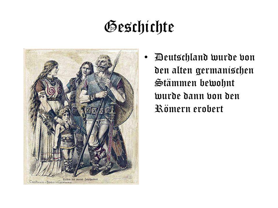 Geschichte Deutschland wurde von den alten germanischen Stämmen bewohnt wurde dann von den Römern erobert