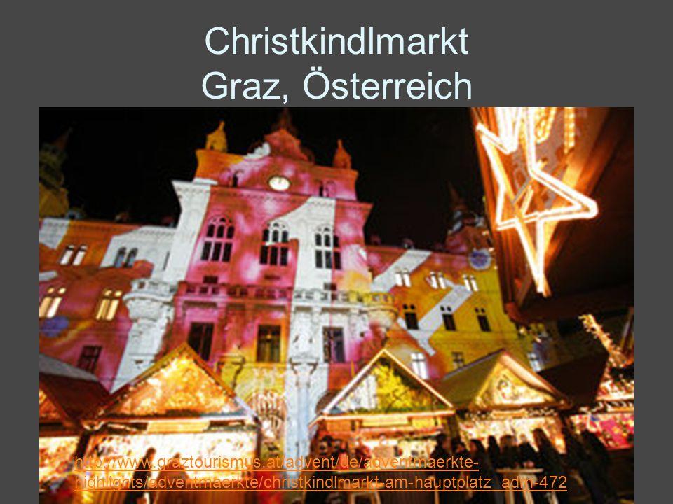 Christkindlmarkt Graz, Österreich http://www.graztourismus.at/advent/de/adventmaerkte- highlights/adventmaerkte/christkindlmarkt-am-hauptplatz_adm-472