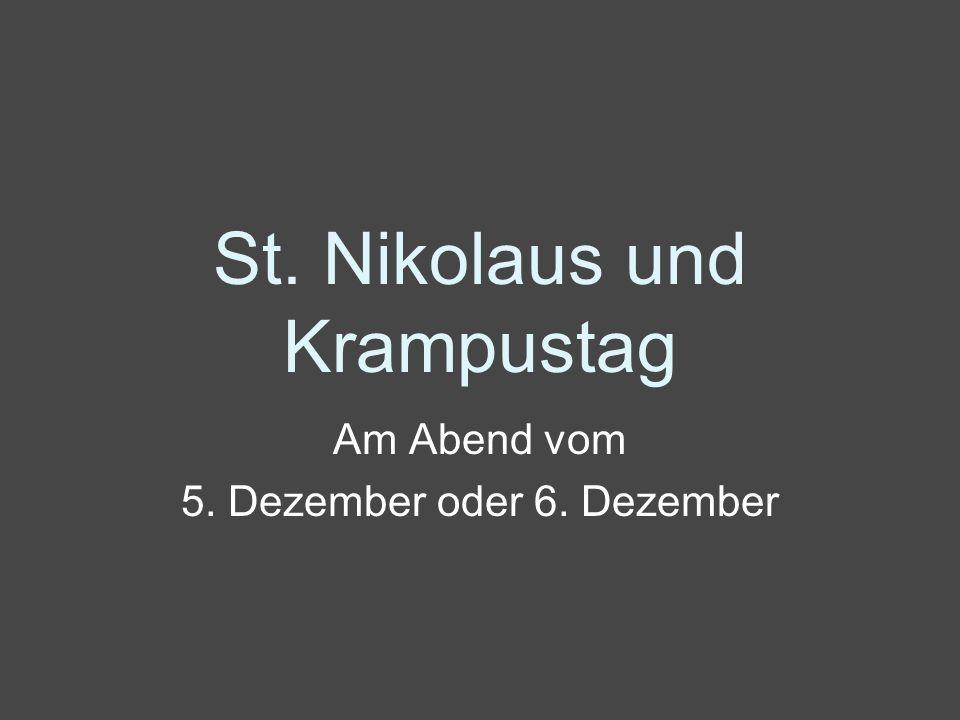 Am Abend vom 5. Dezember oder 6. Dezember