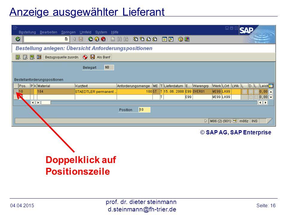 Anzeige ausgewählter Lieferant 04.04.2015 prof. dr. dieter steinmann d.steinmann@fh-trier.de Seite: 16 Doppelklick auf Positionszeile © SAP AG, SAP En
