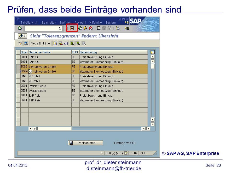 Prüfen, dass beide Einträge vorhanden sind 04.04.2015 prof. dr. dieter steinmann d.steinmann@fh-trier.de Seite: 26 © SAP AG, SAP Enterprise