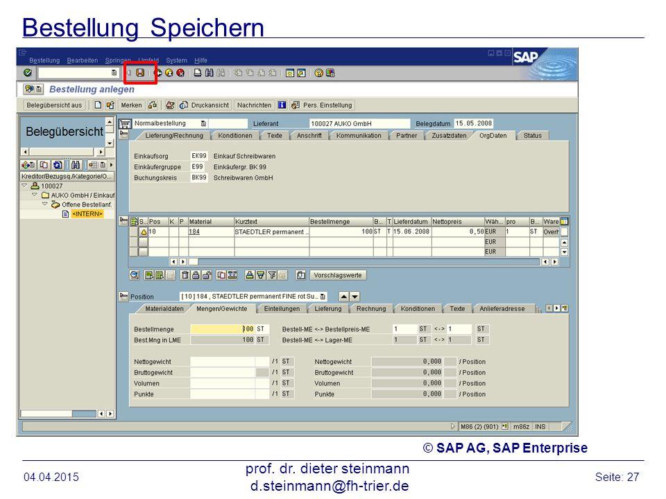 Bestellung Speichern 04.04.2015 prof. dr. dieter steinmann d.steinmann@fh-trier.de Seite: 27 © SAP AG, SAP Enterprise