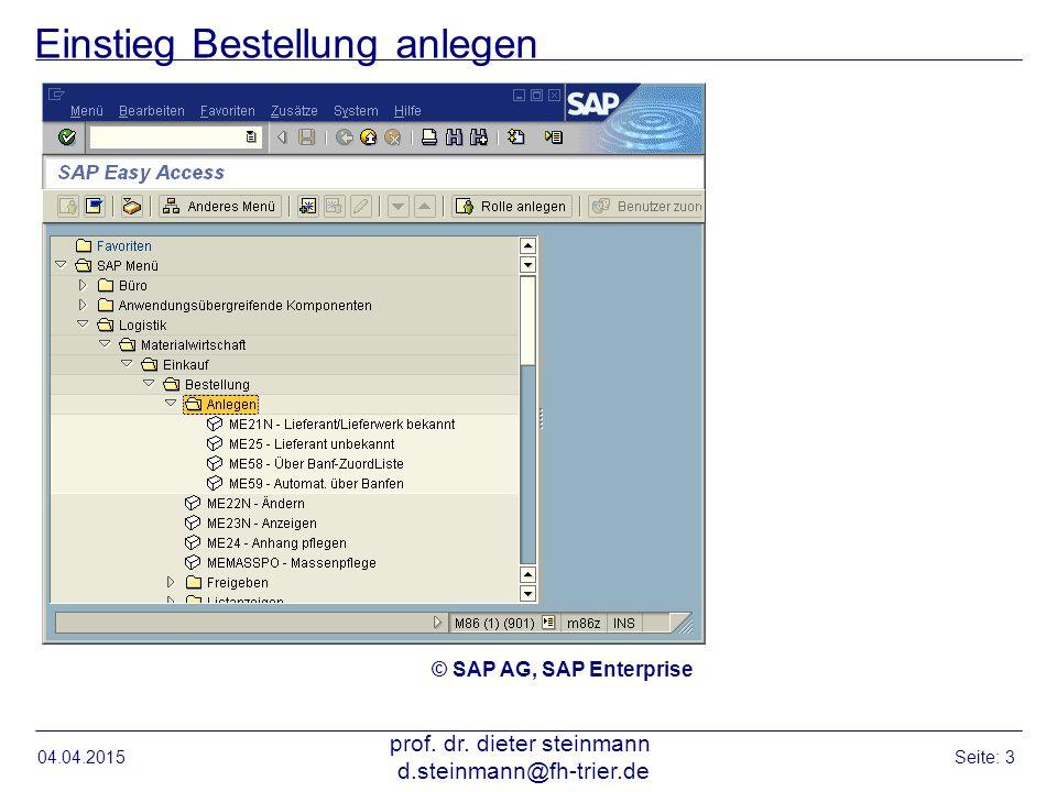 Einstieg Bestellung anlegen 04.04.2015 prof. dr. dieter steinmann d.steinmann@fh-trier.de Seite: 3 © SAP AG, SAP Enterprise