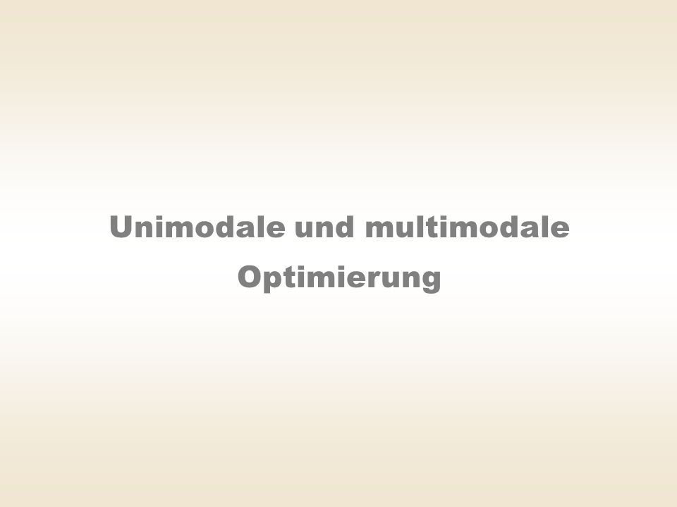 Unimodale und multimodale Optimierung