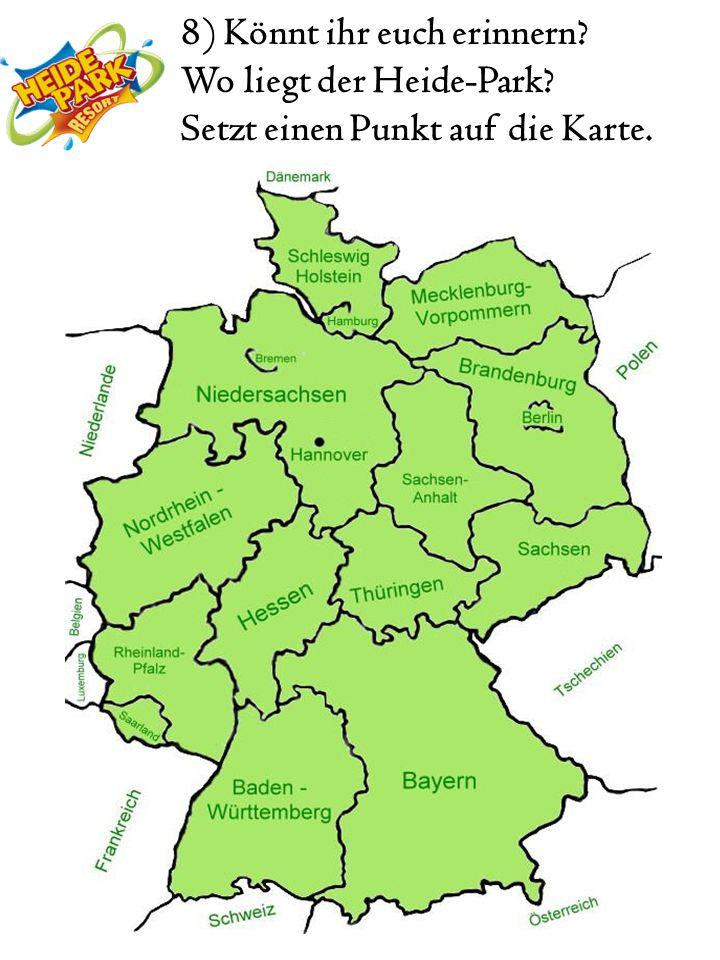 8) Könnt ihr euch erinnern? Wo liegt der Heide-Park? Setzt einen Punkt auf die Karte.