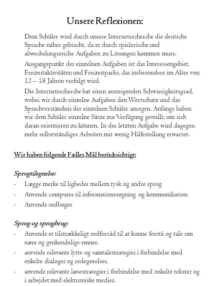 Unsere Reflexionen: Dem Schüler wird durch unsere Internetrecherche die deutsche Sprache näher gebracht, da er durch spielerische und abwechslungsreic