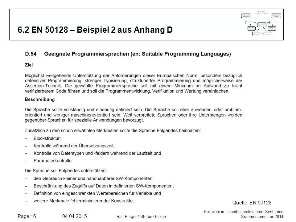 Software in sicherheitsrelevanten Systemen Sommersemester 2014 04.04.2015 Ralf Pinger / Stefan Gerken Page 16 6.2 EN 50128 – Beispiel 2 aus Anhang D Q