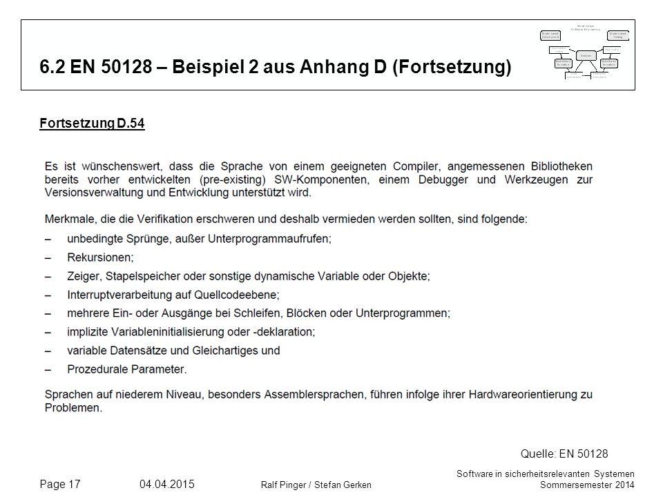 Software in sicherheitsrelevanten Systemen Sommersemester 2014 04.04.2015 Ralf Pinger / Stefan Gerken Page 17 6.2 EN 50128 – Beispiel 2 aus Anhang D (