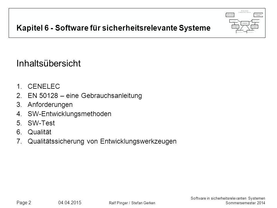 Software in sicherheitsrelevanten Systemen Sommersemester 2014 04.04.2015 Ralf Pinger / Stefan Gerken Page 2 Kapitel 6 - Software für sicherheitsrelev
