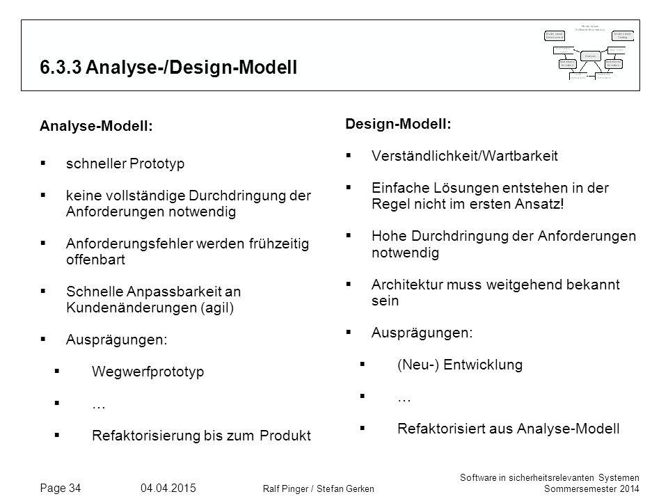 Software in sicherheitsrelevanten Systemen Sommersemester 2014 04.04.2015 Ralf Pinger / Stefan Gerken Page 34 6.3.3 Analyse-/Design-Modell Analyse-Mod