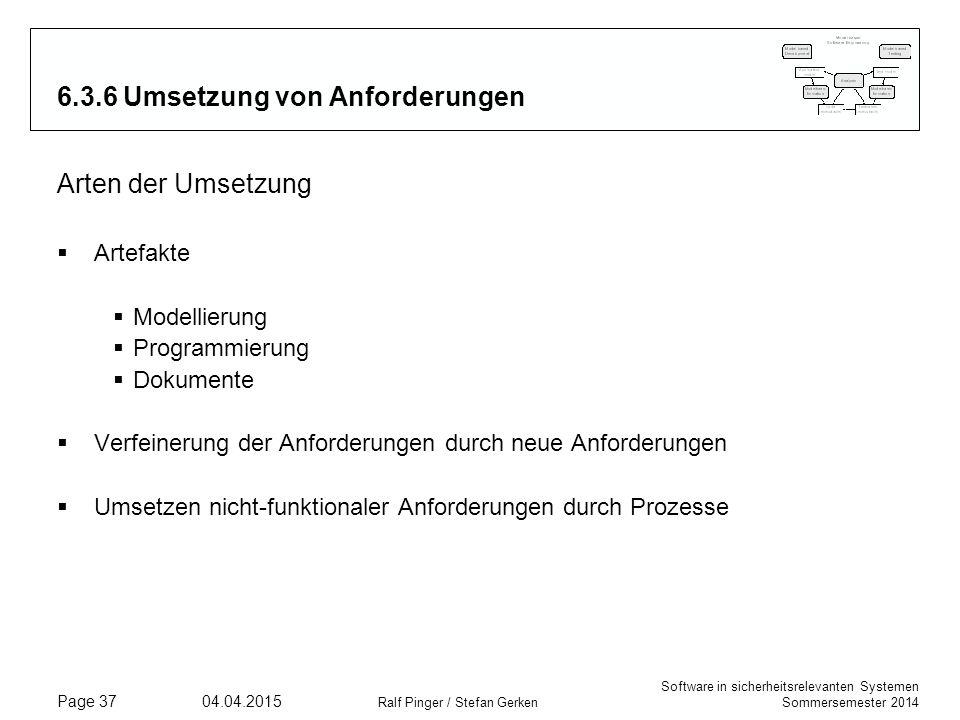 Software in sicherheitsrelevanten Systemen Sommersemester 2014 04.04.2015 Ralf Pinger / Stefan Gerken Page 37 6.3.6 Umsetzung von Anforderungen Arten