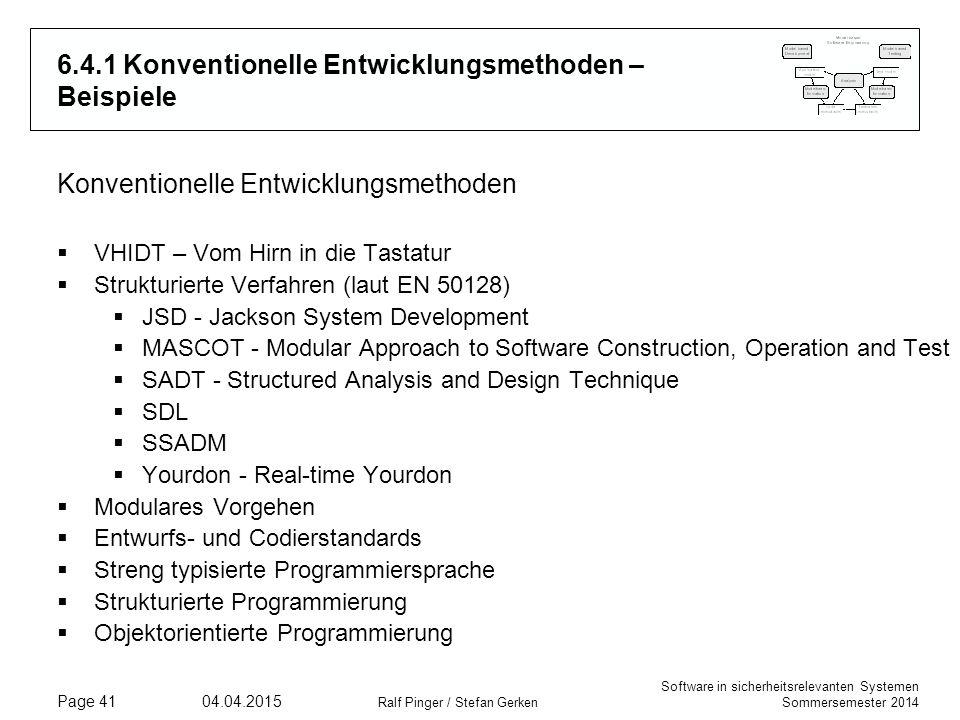 Software in sicherheitsrelevanten Systemen Sommersemester 2014 04.04.2015 Ralf Pinger / Stefan Gerken Page 41 6.4.1 Konventionelle Entwicklungsmethode
