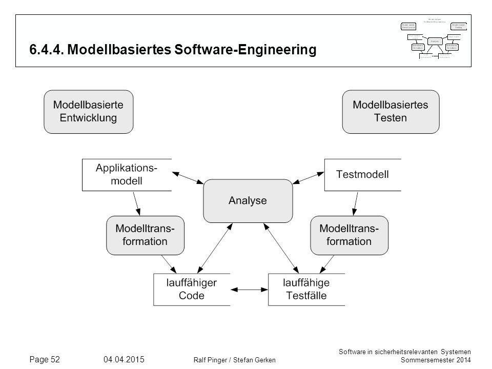 Software in sicherheitsrelevanten Systemen Sommersemester 2014 04.04.2015 Ralf Pinger / Stefan Gerken Page 52 6.4.4. Modellbasiertes Software-Engineer