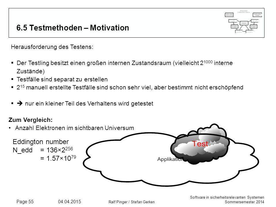 Software in sicherheitsrelevanten Systemen Sommersemester 2014 04.04.2015 Ralf Pinger / Stefan Gerken Page 55 Herausforderung des Testens:  Der Testl
